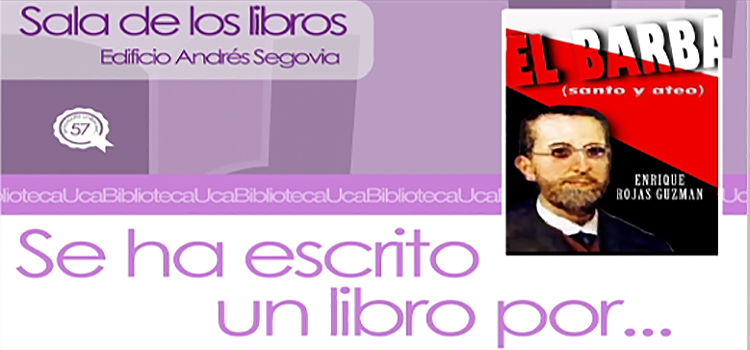 La UCA presenta la obra 'El barba (santo y ateo)' de Enrique Rojas Guzmán