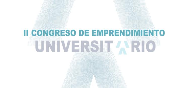 El II Congreso de Emprendimiento Universitario se organiza el próximo viernes 23 en Córdoba