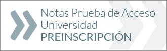 Notas Prueba de Acceso Universidad – Preincripción