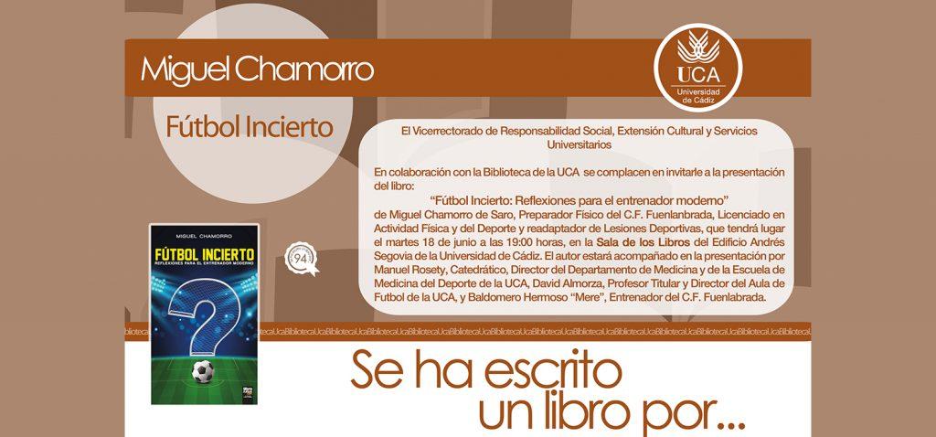 Miguel Chamorro presenta el próximo martes 18 'Fútbol incierto' en la UCA