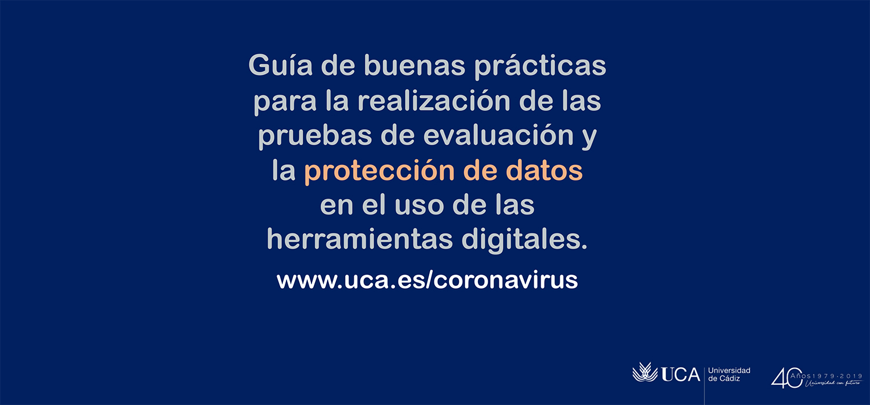 La UCA edita una guía de buenas prácticas sobre pruebas online y protección de datos