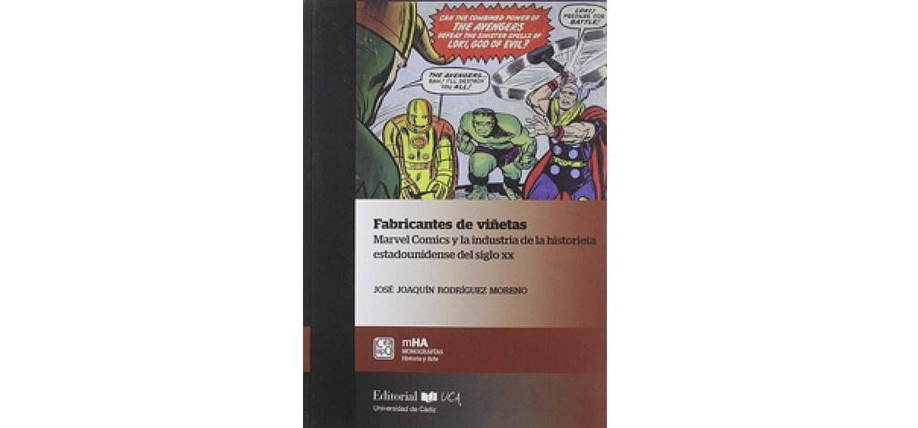 Editorial UCA presenta 'Fabricantes de viñetas. Marvel Comics y la industria de la historieta estadounidense del siglo XX'