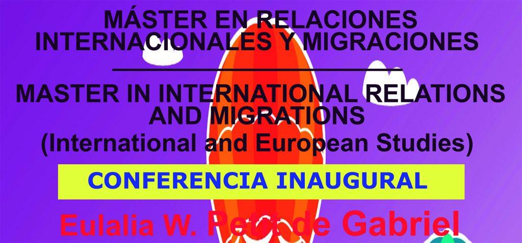 Inauguración del Máster en Relaciones Internacionales y Migraciones / Master in International Relations and Migrations (International and European Studies)