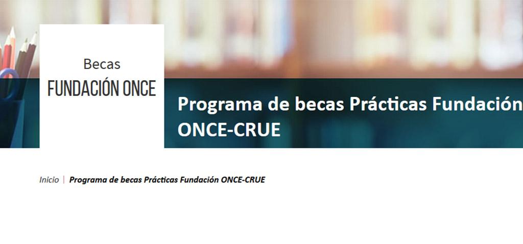 Fundación ONCE y CRUE convocan el programa de prácticas para estudiantes universitarios con discapacidad