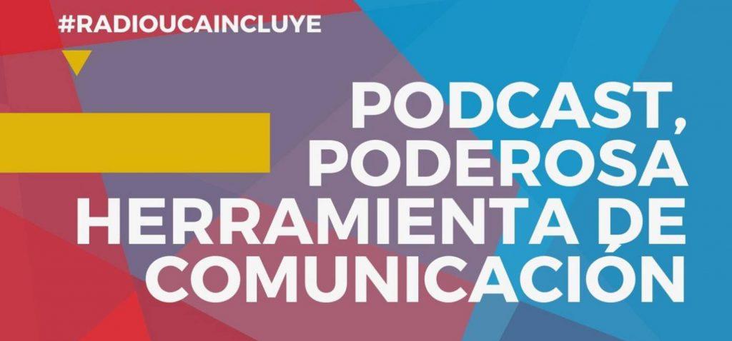 Taller práctico 'Uso y creación de podcast como herramienta de comunicación y captación de audiencia' por Radio UCA Incluye