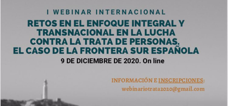"""I Webinario Internacional """"Retos en el enfoque integral y transnacional en la lucha contra la trata de personas. El caso de la frontera sur española"""""""
