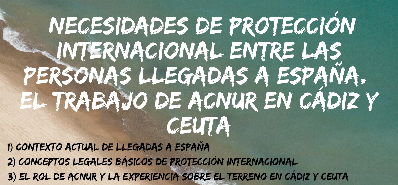 Necesidades de Protección Internacional entre las personas llegadas a España: el trabajo de ACNUR en Cádiz y Ceuta