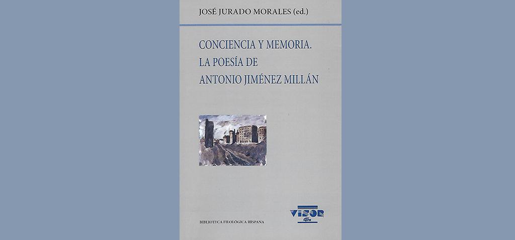 El catedrático de la UCA José Jurado publica 'Conciencia y memoria. La poesía de Antonio Jiménez Millán'