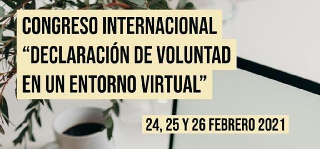 """Congreso Internacional """"Declaración de Voluntad en un entorno virtual"""""""