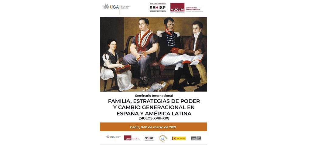 Seminario internacional sobre la visión de familia, estrategias de poder y cambio generacional entre los siglos XVIII y XIX