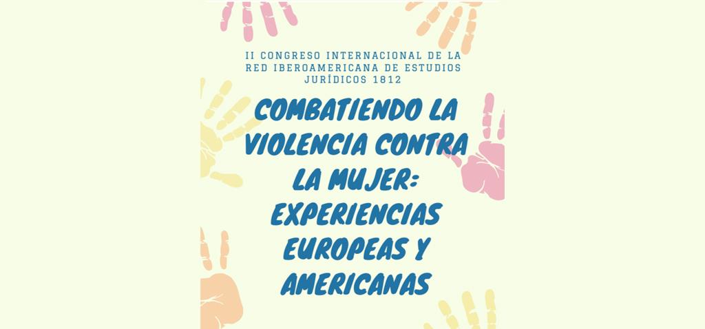 II Congreso internacional 'Combatiendo la violencia contra la mujer: experiencias europeas y americanas'