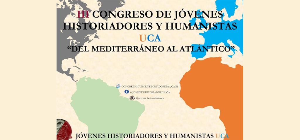 La UCA inaugura mañana el III Congreso de Jóvenes Historiadores y Humanistas 'Del Mediterráneo al Atlántico'