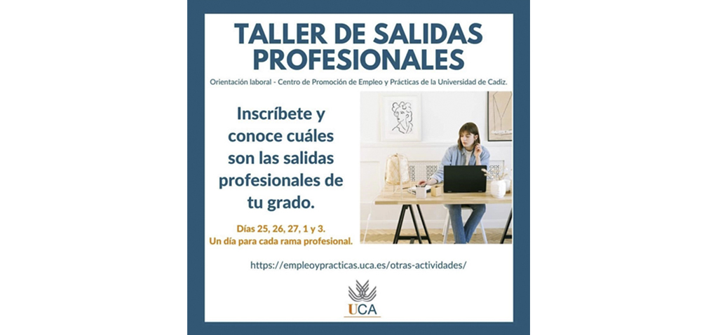 Arrancan los Talleres de Salidas Profesionales de la Universidad de Cádiz