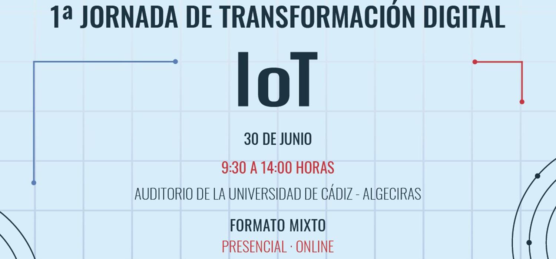 1ª JORNADA DE TRANSFORMACIÓN DIGITAL: IoT (Internet of Things)