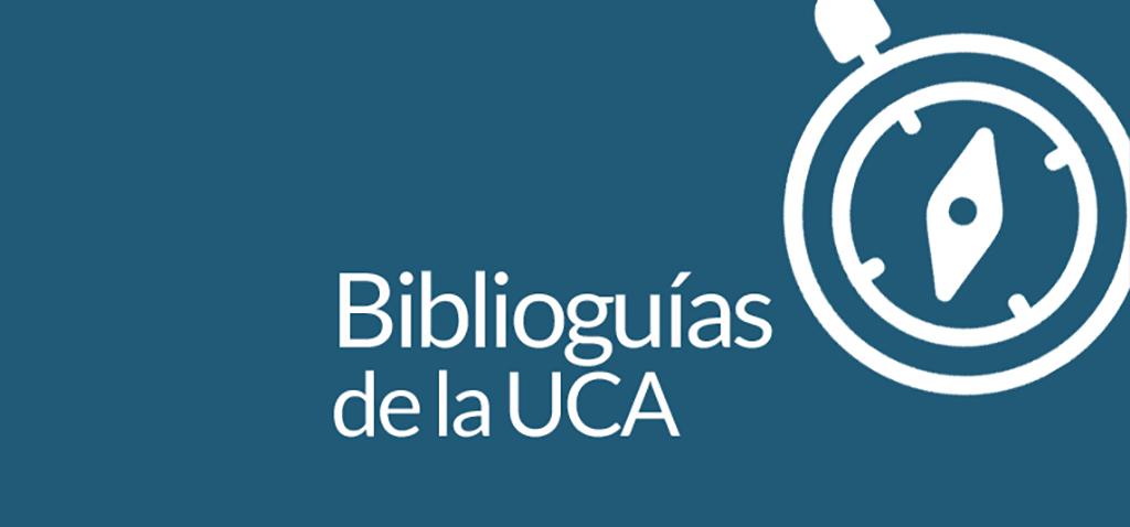 Las biblioguías de la Biblioteca de la UCA, disponibles en su web desde el menú 'Estudia e investiga'