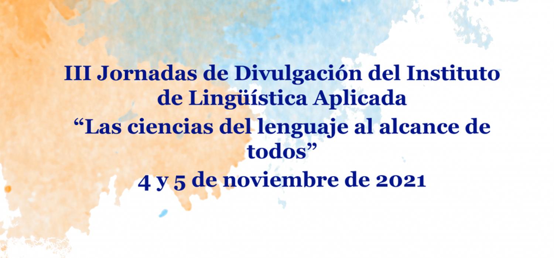 """El Instituto de Lingüística Aplicada de la UCA organiza las Jornadas de Divulgación """"Las ciencias del lenguaje al alcance de todos"""""""